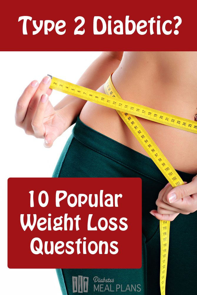 10 Por Diabetic Weight Loss Questions Plus Find Out How Much Other T2 Diabetics Need