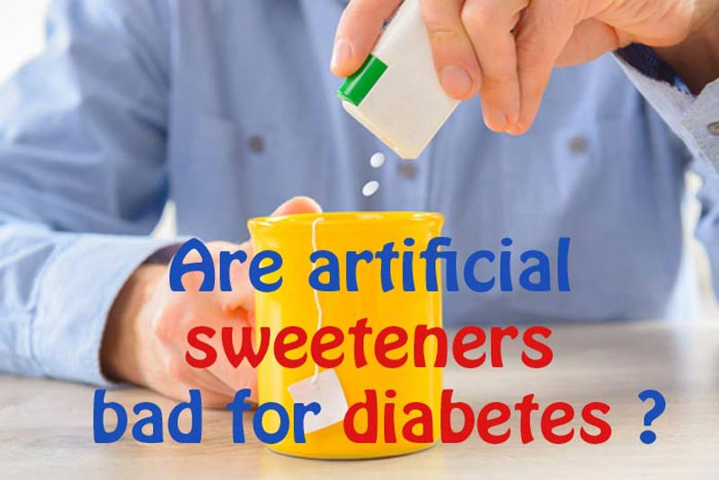 Are Artificial Sweeteners Bad For Diabetes?