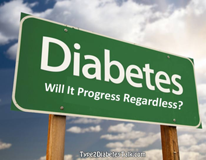 Will diabetes progress regardless?