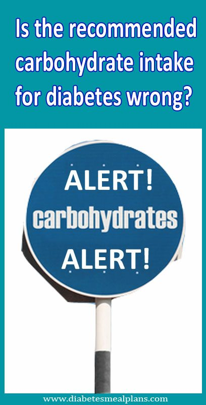 Is the recommended carbohydrate intake for diabetes wrong?