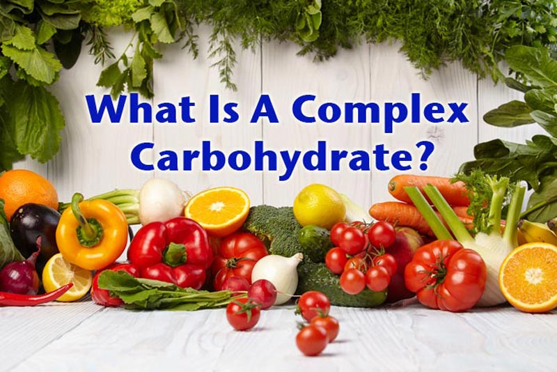 What is a complex carbohydrate?