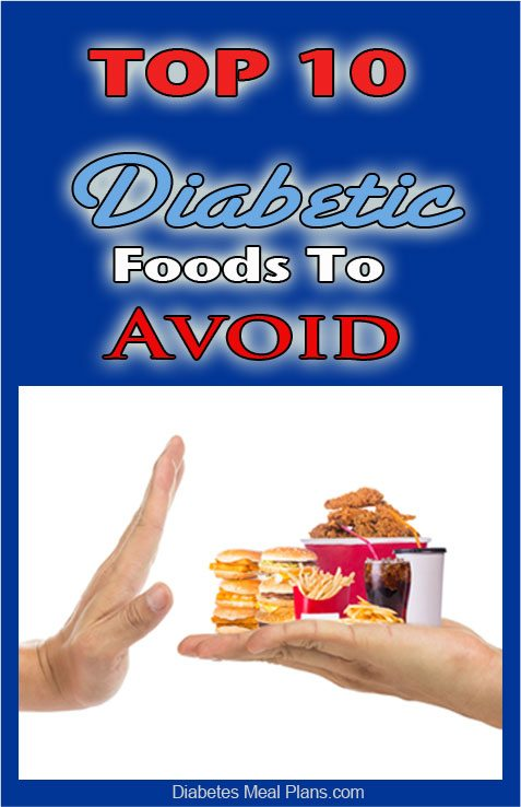 Top 10 Diabetic Foods To Avoid