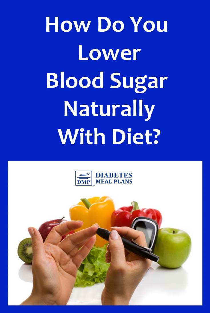 how to lower blood sugar naturally with diet?