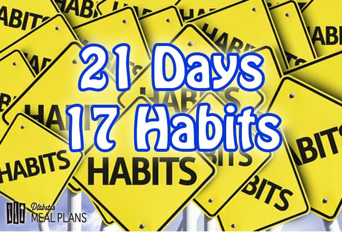 Diabetic Habit Change: 21 Days; 17 Habits Method