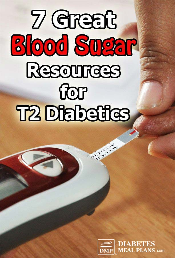 7 Great Blood Sugar Resources for T2 Diabetics