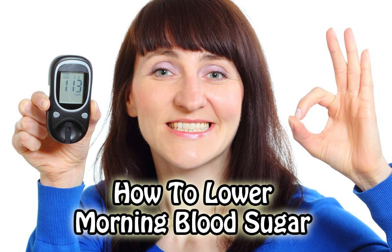 How to Lower Morning Blood Sugar