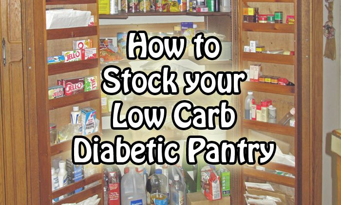 How to stock your low carb diabetic pantry