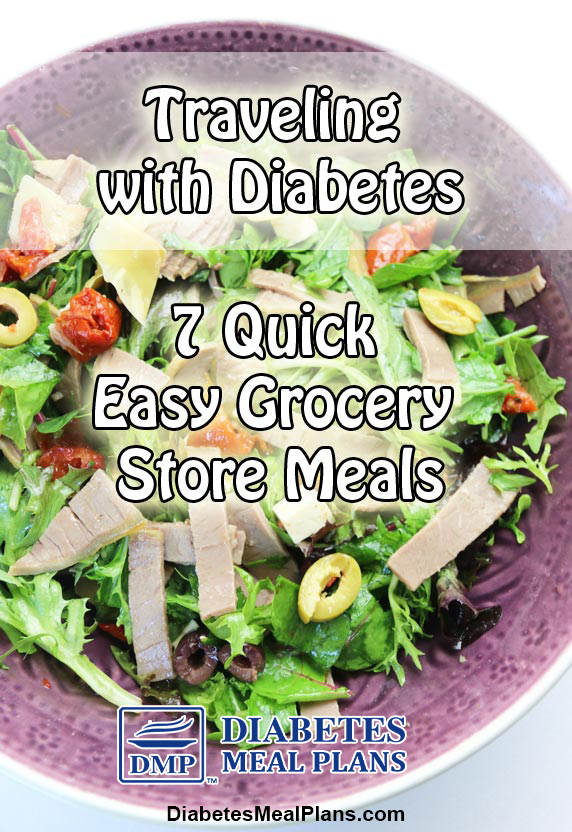 Traveling-with-Diabetes-7-Quick-Easy-Grocery-Store-Meals