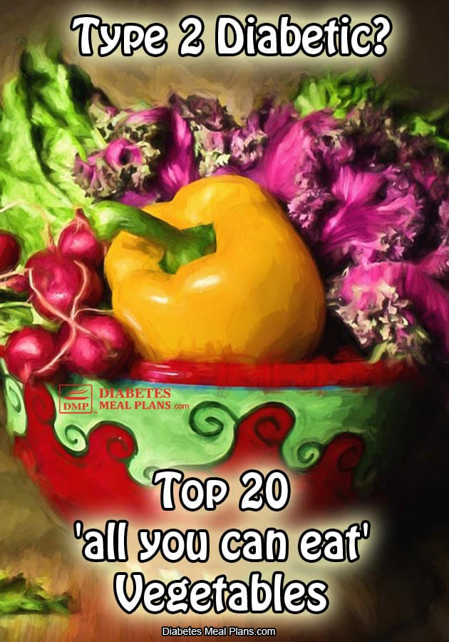20 'all you can eat' Vegetables Good For Diabetes