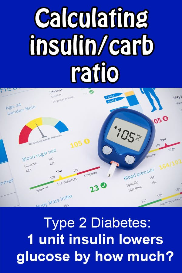 1 unit insulin lowers glucose by how much? Calculating insulin/carb ratio