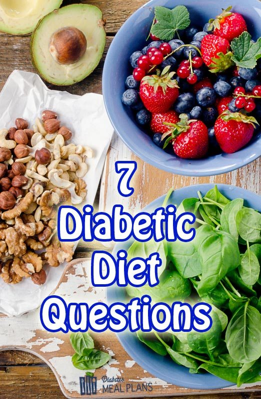 7 Diabetic Diet Questions
