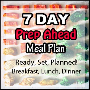 7 Day Prep Ahead Meal Plan