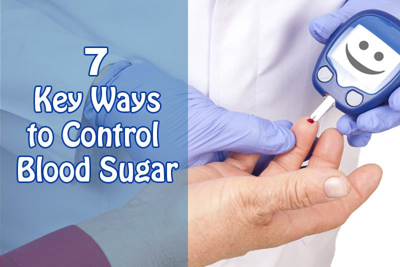 7 Key Ways to Control Blood Sugar