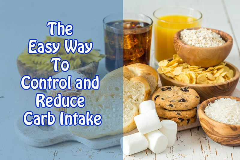 The Easy Way To Control and Reduce Carb Intake
