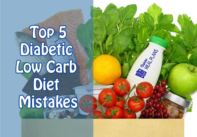 Top 5 Diabetic Low Carb Diet Mistakes