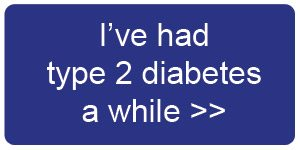 I've had type 2 diabetes a while