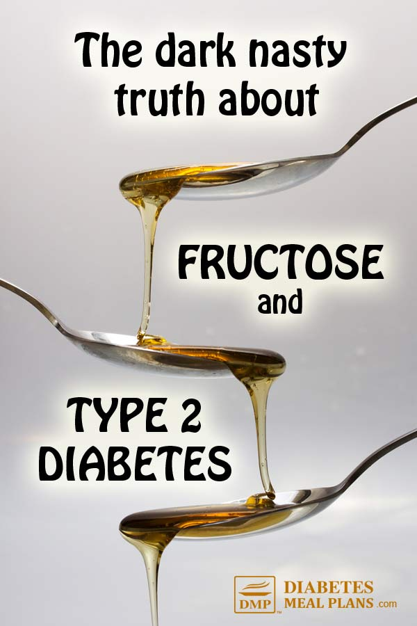 The dark nasty truth about fructose and type 2 diabetes