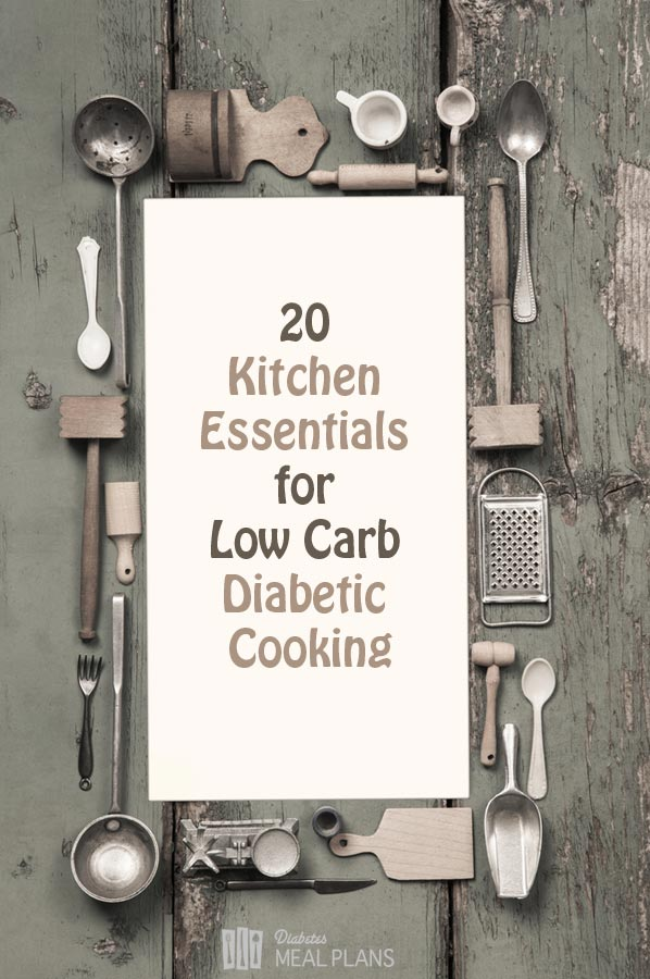 20 Kitchen Essentials for Low Carb Diabetic Cooking