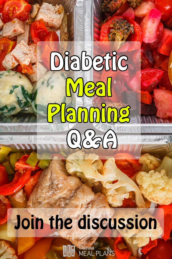 DISCUSSION: Diabetic Meal Planning Q&A