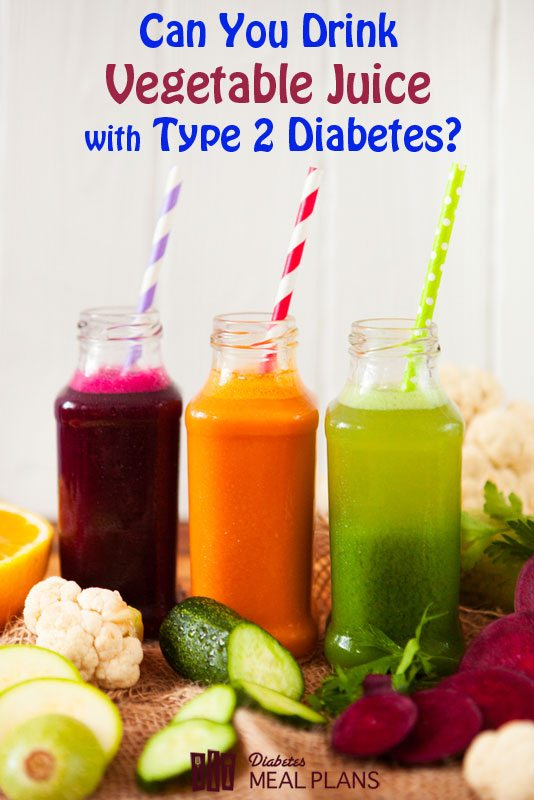 Can I Drink Vegetable Juice With Type 2 Diabetes