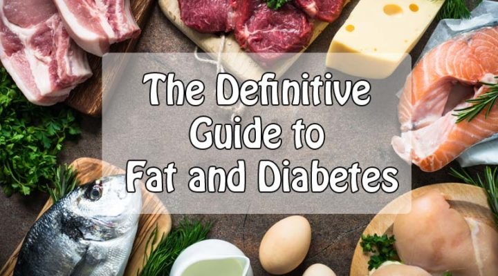 The Definitive Guide to Fat and Diabetes