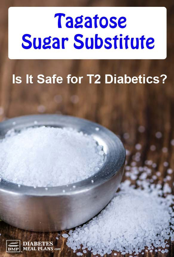 Tagatose Sugar Substitute: Is It Safe for Diabetics? Click thru to find out.