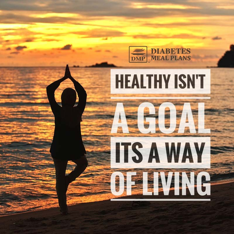 Healthy isn't a goal; it's a way of living!