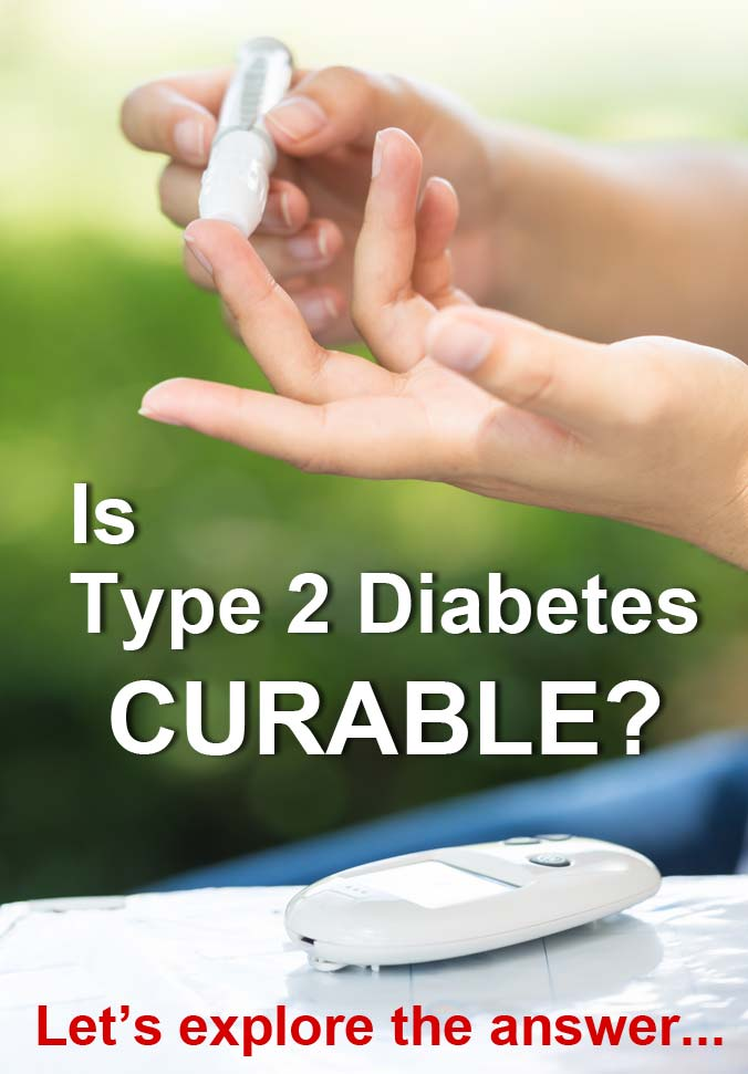 Is Type 2 Diabetes Curable? Let's explore the answer.