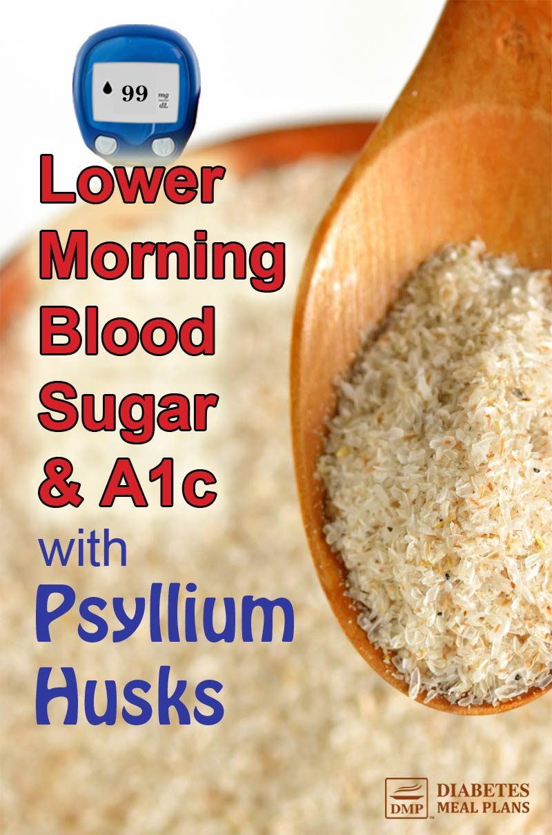 Psyllium Husks for Diabetes: Reduce fasting glucose and A1c