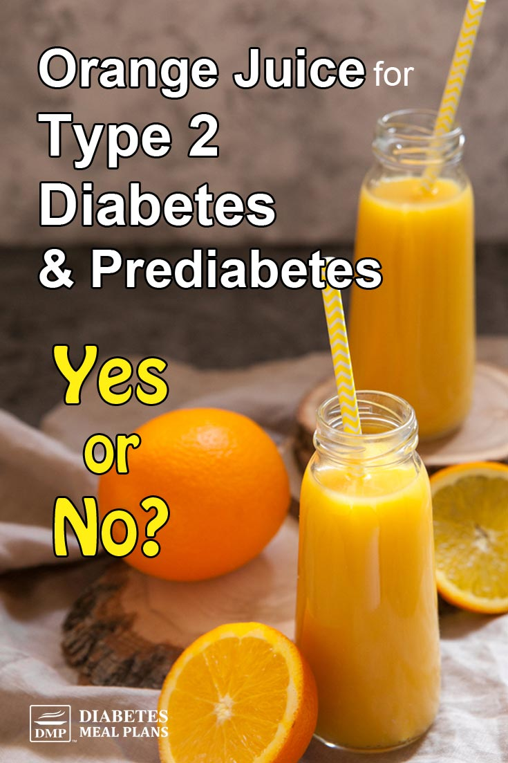 Orange Juice for Type 2 Diabetes  & Prediabetes: Yes or No? Learn the Facts