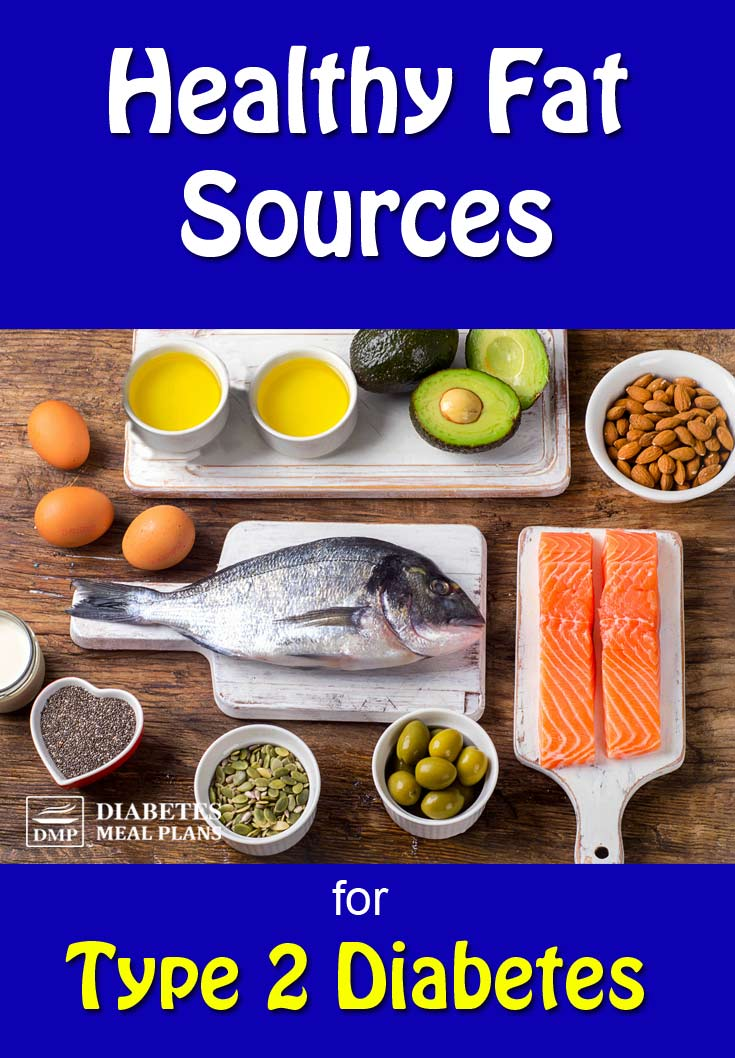 15+ Foods with Healthy Fats for People with Type 2 Diabetes and Prediabetes
