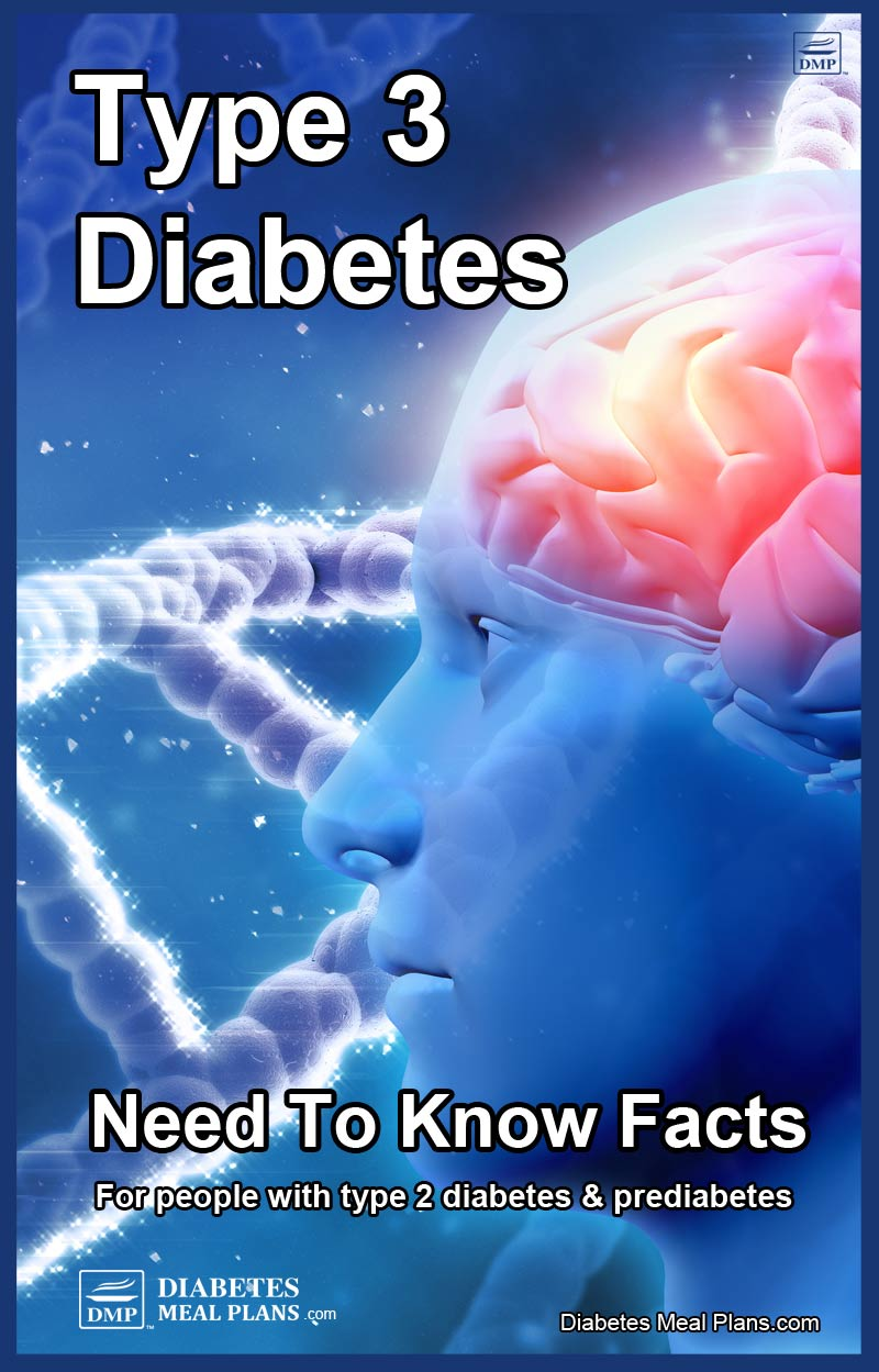 Type 3 Diabetes: Need to Know Facts for people with type 2 diabetes and prediabetes