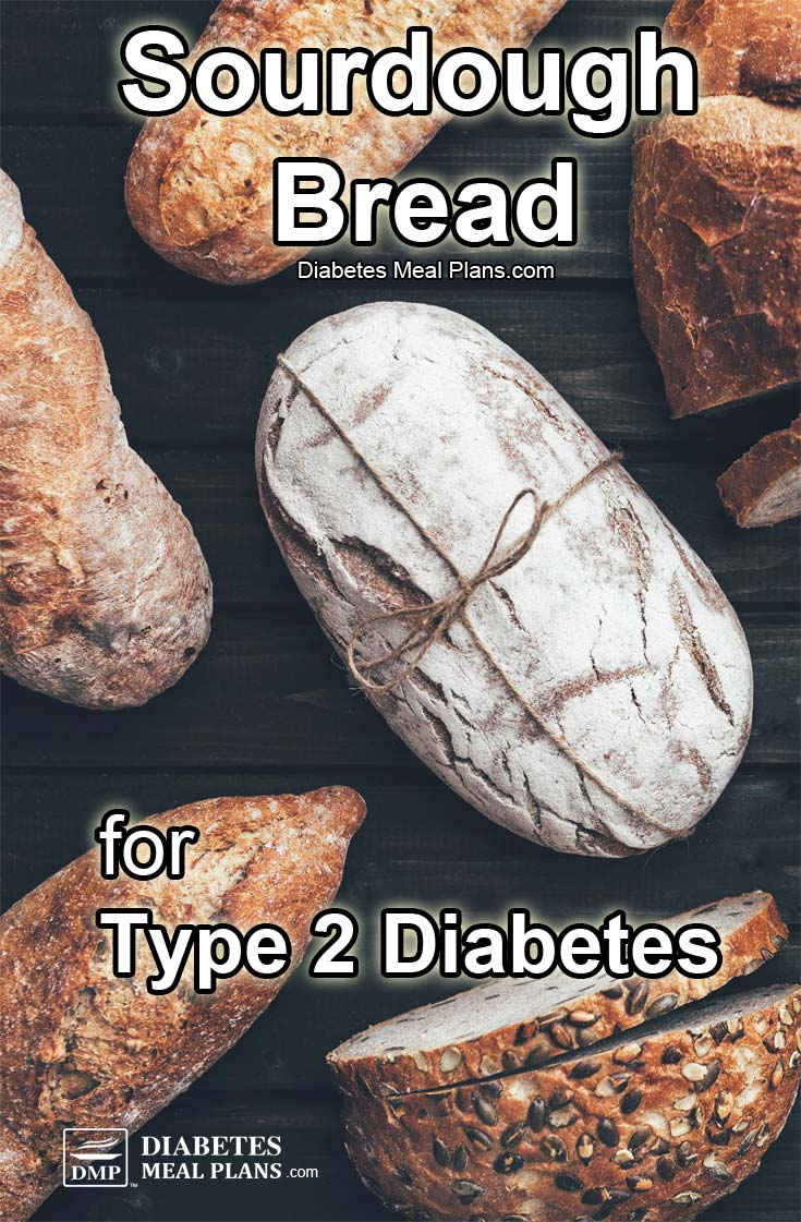 Sourdough bread for diabetes: Need to know facts