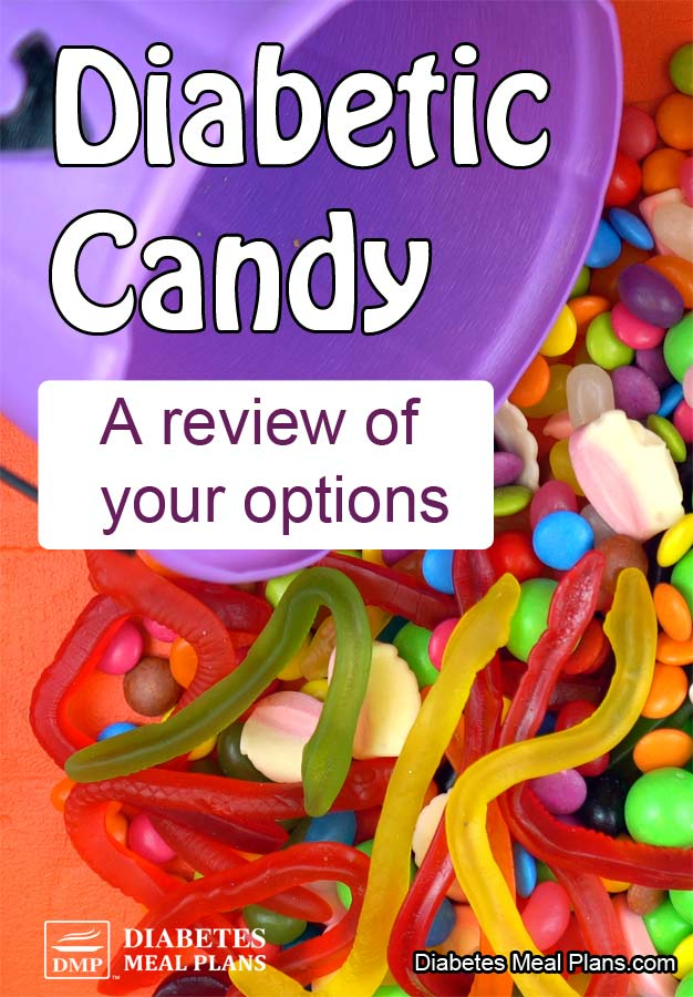 Diabetic Candy: A review of your options