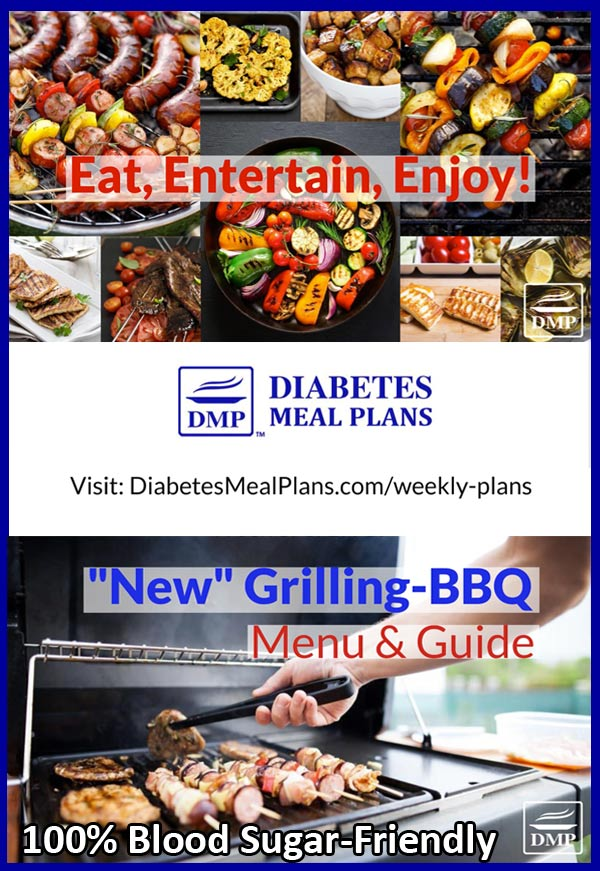 Featured Diabetic Meal Plan: Week of 7/1/19 - a 'new' BBQ/ Grilling Menu
