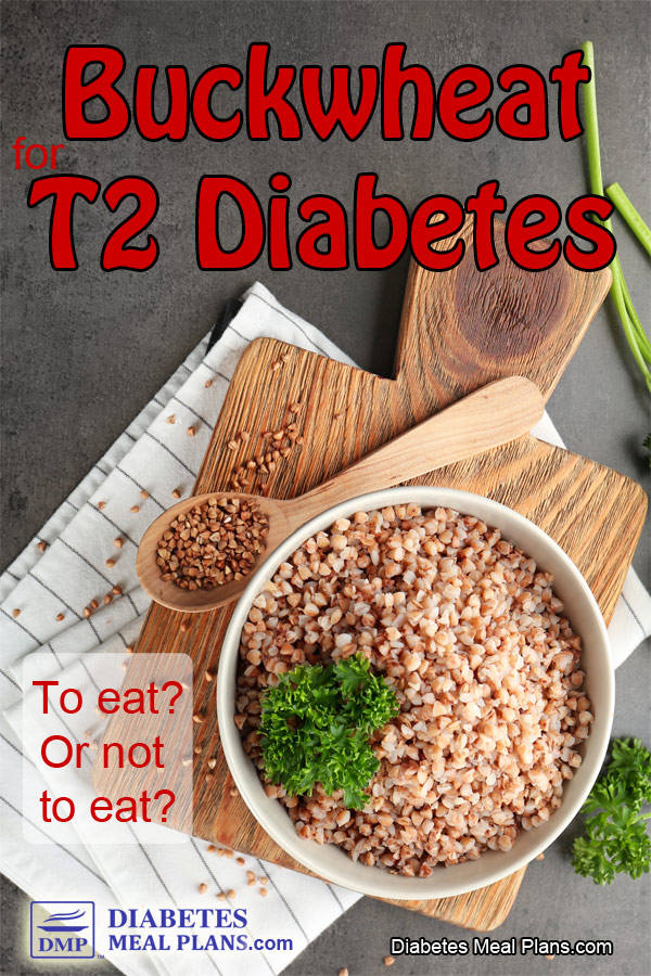 Buckwheat for Type 2 Diabetes: To eat or not to eat?