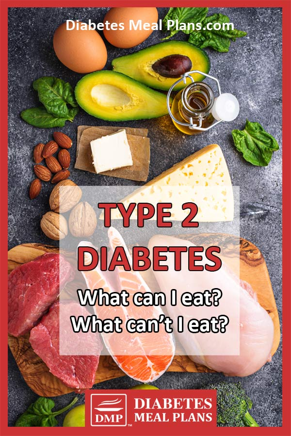 What can I eat and what can't I eat with type 2 diabetes?