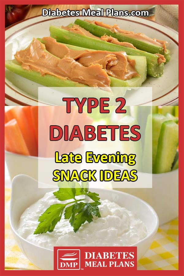 Type 2 diabetes late evening snack ideas